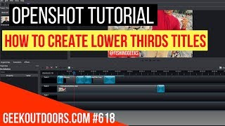 OPENSHOT TUTORIAL: How to Create Lower Thirds (Animated